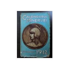 CALENDARUL MINERVEI - BUC. 1912