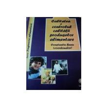 CALITATEA SI CONTROLUL CALITATII PRODUSELOR ALIMENTARE- CONSTANTIN BANU, BUC. 2002