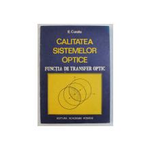 CALITATEA SISTEMELOR OPTICE - FUNCTIA DE TRANSFER OPTIC de E. CURATU , 1992