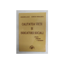 CALITATEA VIETII SI  INDICATORII SOCIALI - TEORIE , METODA , CERCETARE de GRIGORE LUCUT si SORIN M. RADULESCU , 2000