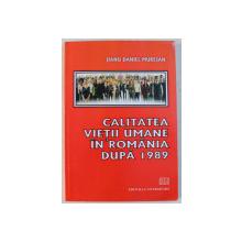 CALITATEA VIETII UMANE IN ROMANIA DUPA 1989 de JIANU DANIEL MURESAN , 2009