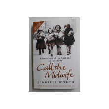 CALL THE MIDWIFE by JENNIFER WORTH , 2008