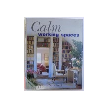 CALM WORKING SPACES by LORRIE MACK , 2000