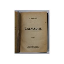 CALVARUL de L. REBREANU , 1919 , EDITIA I *