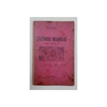 CALVARUL NEAMULUI( EXODUL AROMANILOR) de NUSI TULLIU - BUCURESTI, 1931