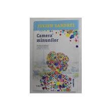 CAMERA MINUNILOR de JULIEN SANDREL , 2019