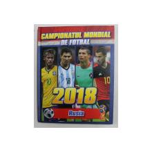 CAMPIONATUL MONDIAL DE FOTBAL , RUSIA , 2018