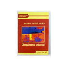 CAMPUL TERMIC UNIVERSAL de NICOLAE P . LEONACHESCU , 2011