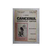 CANCERUL SISTEMULUI NERVOS - DOCUMENTARE , INDRUMARE , METODOLOGIE de C. ARSENI , 1982