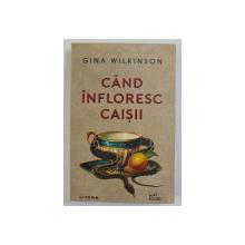 CAND INFLORESC CAISII , roman de GINA WILKINSON , 2021