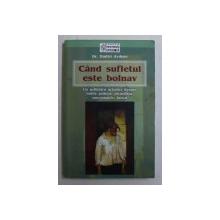 CAND SUFLETUL TAU ESTE BOLNAV , UN PSIHIATRU ORTODOX DESPRE BOLILE PSIHICE , ALCOOLISM , NARCOMANIE , FUMAT de DMITRI AVDEEV , 2005