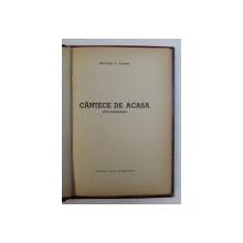CANTECE DE ACASA  - CICLU BASARABEAN - versuri de NECULAI V. COBAN , EDITIE INTERBELICA