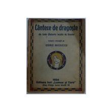 CANTECE DE DRAGOSTE DIN TOATE TINUTURILE LOCUITE DE ROMANI , culegere intocmita de GEORGE BAICULESCU , 1924