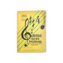 CANTECE  SI SEMNE MUZICALE  - CARTE PENTRU CLASA A - IV - A A TUTUROR SCOALELOR DE GRAD SECUNDAR  de MARCEL BOTEZ , 1935