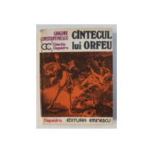 CANTECUL LUI ORFEU de GRIGORE CONSTANTINESCU , 1979 , DEDICATIE*