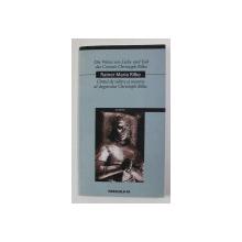 CANTUL DE IUBIRE SI MOARTE AL STEGARULUI CHRISTOPH RILKE de RAINER MARIA RILKE , EDITIE BILINGVA ROMANA - GERMANA , 2005