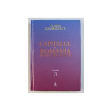 CAPITALUL IN ROMANIA POSTCOMUNISTA de FLORIN GEORGESCU , VOLUMUL III , 2018