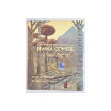 CAPODOPERE ALE LITERATURII UNIVERSALE DIVINA COMEDIE de DANTE ALIGHIERI , POVESTITA PENTRU COPII de ROBERTO MUSSAPI SI ILUSTRATA de GIORGIO BACCHIN , 2008