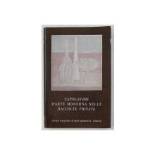 CAPOLAVORI D ' ARTE MODERNA , NELLE RACCOLTE PRIVATE , CATALOGO A CURA di MARCO VALSECCHI , 1959