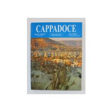 CAPPADOCE par MURAT E. GULYAZ et IRFAN OLMEZ , 170 COLEUR PHOTOS , 2008