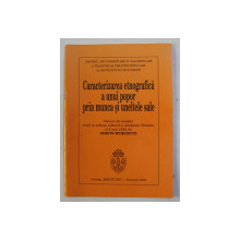 CARACTERIZAREA ETNOGRAFICA A UNUI POPOR PRIN MUNCA SI UNELTELE SALE - DISCURS DE RECEPTIE de SIMION MEHEDINTI , 2003