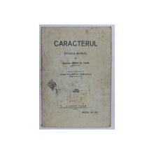 CARACTERUL  - STUDIU MORAL de DIACONUL MARIN M . POPA , 1909 , PREZINTA HALOURI DE APA *