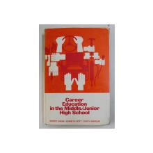 CAREER EDUCATION IN THE MIDDLE/ JUNIOR HIGH SCHOOL by RUPERT N. EVANS , KENNETH B. HOYT , GARTH L. MANGUM , 1973