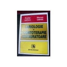 CARIOLOGIE SI ODONTOTERAPIE RESTAURATOARE BUCURESTI 2002-PROF.DR.ANDREI A. ILIESCU,PROF.DR.MEMET GAFAR