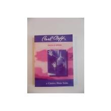 CARL ORFF , VIATA SI OPERA de CRISTINA MARIA SARBU , 1995