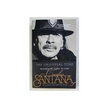 CARLOS SANTANA - THE UNIVERSAL TONE - BRINGING MY STORY TO LIGHT , 2015