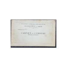 CARNET DE CURSURI LA INSTITUTUL DE ARTA BUCURESTI, 1948, SEMNATURA N. DARASCU