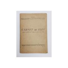 CARNET DE ELEV PENTRU SCOLILE DE 7 ANI SI MEDII - CL. V-X , 1956 -1957