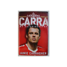 CARRA - MY AUTOBIOGRAPHY by JAMIE CARRAGHER , 2008