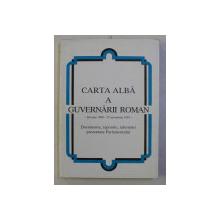 CARTA ALBA A GUVERNARII ROMAN - 28 IUNIE 1990 - 17 OCTOMBRIE 1991 , 1992 , SEMNATA *