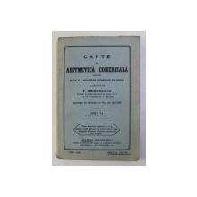 CARTE DE ARITMETICA COMERCIALA PENTRU CLASA a - II - a A SCOLILOR SUPERIOARE DE COMERT ED. I de T. GRIGORESCU , 1928
