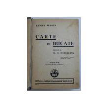 CARTE DE BUCATE de SANDA MARIN , EDITIA A IV-A , 1939