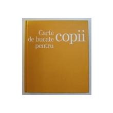 CARTE DE BUCATE PENTRU COPII, 2009