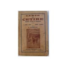 CARTE DE CETIRE PENTRU CLASA IV PRIMARA  de T. CONS. STAN , CONST. LUCHIAN si G. TOPIRCEANU , 1938