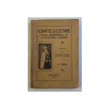 CARTE DE CETIRE PENTRU MESERIASUL SI LUCRATORUL ROMAN de N . IORGA , 1927