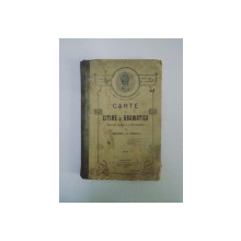 CARTE DE CITIRE SI GRAMATICA PENTRU CLASA A II-A SECUNDARA de I. SUCHIANU, M. STROESCU  1912