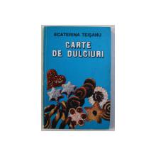 CARTE DE DULCIURI de ECATERINA TEISANU , 1993