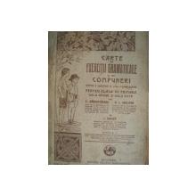 CARTE DE EXERCITII GRAMATICALE SI DE COMPUNERI de P. GARBOVICEANU , G.I. CHELARU , 1927