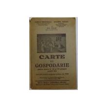 CARTE DE GOSPODARIE PENTRU CLASELE V. VI si VII PRIMARA PENTRU FETE de AURELIA SIMIONESCU ...EMIL CIOCOIU , 1939