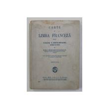 CARTE DE LIMBA FRANCEZA PENTRU CLASA I SECUNDARA BAIETI SI FETE de ELENA RADULESCU - POGONEANU , 1946