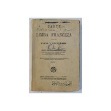 CARTE DE LIMBA FRANCEZA PENTRU CLASA V SECUNDARA de ELENA RADULESCU - POGONEANU , 1939, PREZINTA INSEMNARI CU STILOUL *