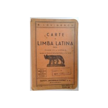 CARTE DE LIMBA LATINA PENTRU CLASA A III-A LICEALA de E. LOVINESCU  1935