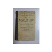 CARTE DE LIMBA ROMANA (CETIRE, COMPUNERE, GRAMATICA PENTRU CLASA II A SCOALELOR NORMALE DE INVATATORI SI INVATATOARE SI CLASA I A SEMINARIILOR) de G.I. CHELARU  1914