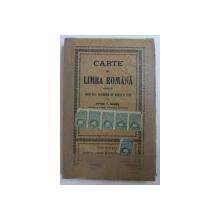 CARTE DE LIMBA ROMANA PENTRU CLASA VII -A SECUNDARA DE BAIETI SI FETE de PETRE V . HANES , 1922