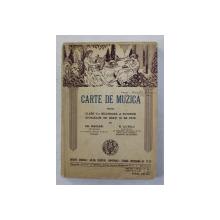 CARTE DE MUZICA PENTRU CLASA V -A SECUNDARA A TUTUROR SCOALELOR DE BAETI SI DE FETE de GR. MAGIARI si N. LUNGU , 1940