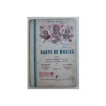CARTE DE MUZICA PENTRU CLASA  VI -A SECUNDARA A TUTUROR SCOALELOR DE BAIETI SI DE FETE de GR. MAGIARI si N . LUNGU , 1944